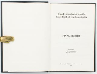 Royal Commission into the State Bank of South Australia. First Report. [Together with] .. Second Report. [Plus] MANSFIELD, J.R.: .. Final Report