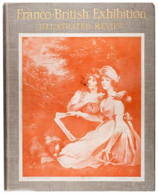 The Franco-British Exhibition Illustrated Review, 1908. Edited by F.G. Dumas