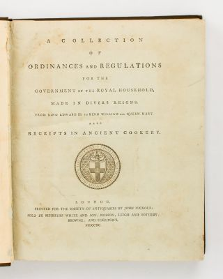 A Collection of Ordinances and Regulations for the Government of the Royal Household, made in...