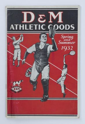 D&M Athletic Goods. Spring and Summer, 1932 [cover title]. Trade Catalogue
