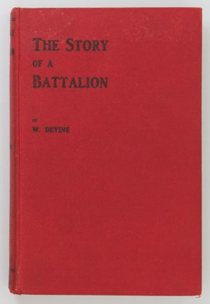 The Story of a Battalion. William DEVINE