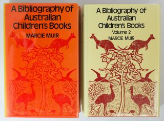 A Bibliography of Australian Children's Books [Volume 1. Together with] ... Volume 2. Marcie MUIR