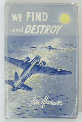 We Find and Destroy. History of 458 Squadron. Peter ALEXANDER