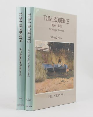 Tom Roberts, 1856-1931. A Catalogue Raisonné. Volume 1: Text. Volume 2: Plates