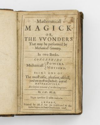 Mathematicall Magick, or, the Wonders that may be performed by Mechanicall Geometry. In Two...