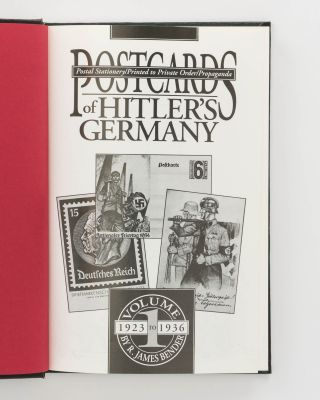 Postcards of Hitler's Germany. Postal Stationery / Printed to Private Order / Propaganda. Volume 1: 1923 to 1936. Volume 2: 1937 to 1939. Volume 3: 1940 to 1945