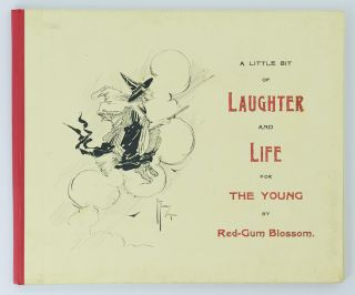 A Little Bit of Laughter and Life for the Young by 'Red-Gum Blossom'. 'Red-Gum Blossom', Lavinia...
