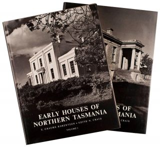 Early Houses of Northern Tasmania. An Historical and Architectural Survey. E. Graeme ROBERTSON,...