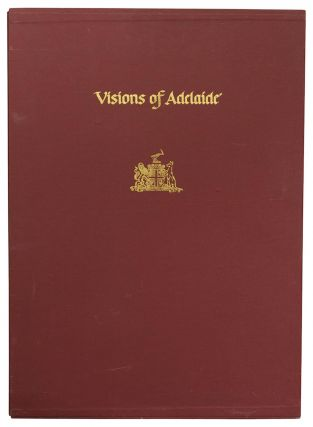 Visions of Adelaide. A Folio of Five Lithographs - Personal Visions of the City by Five Adelaide Artists. Commissioned by the Adelaide City Council. The Artists: Yvonne Boag, Keith Cowlam, Barbara Hanrahan, Dee Jones, Hossein Valamanesh. The Printer: Robert Jones of The Beehive Press. Michael Llewellyn-Smith, City Manager. Steve Condous, Lord Mayor