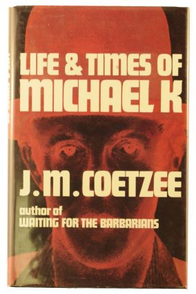 Life and Times of Michael K. J. M. COETZEE