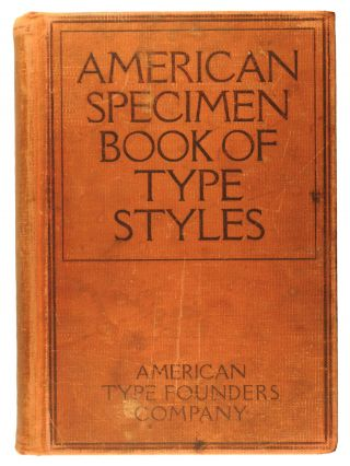 American Specimen Book of Type Styles. Complete Catalogue of Printing Machinery and Printing...