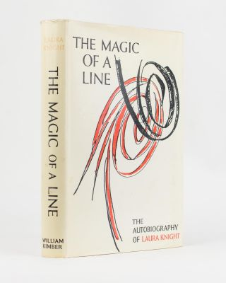 The Magic of a Line. The Autobiography of Laura Knight. Laura KNIGHT