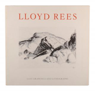 Lloyd Rees. Late Drawings and Lithographs. Lloyd REES