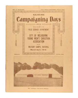 Men of Melbourne. Field Service Department Special Issue. Kilmore Campaigning Days 1912. Being...
