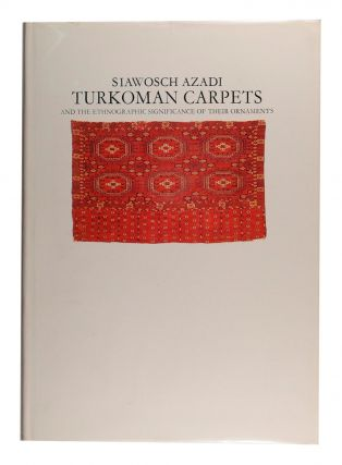 Turkoman Carpets and the Ethnographic Significance of their Ornaments. Translated by Robert Pinner. Siawosch AZADI.