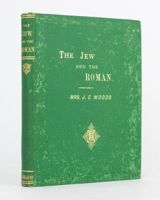 The Jew and the Roman. A Story of the First Century. Mrs John Crawford WOODS