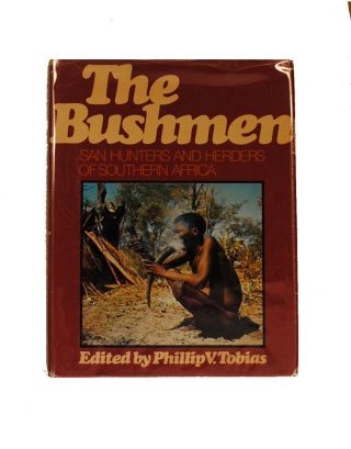 The Bushmen. San Hunters and Herders of Southern Africa. Phillip V. TOBIAS