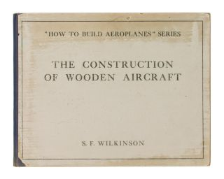The Construction of Wooden Aircraft. S. F. WILKINSON