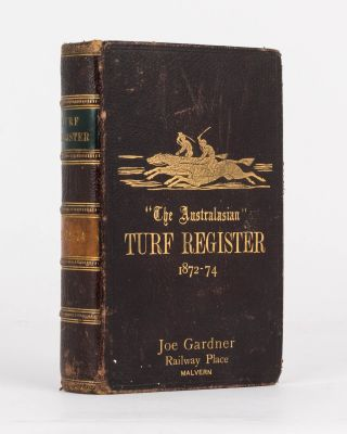 'The Australasian' Turf Register, containing a Full Report of the Past Season's Racing, and...