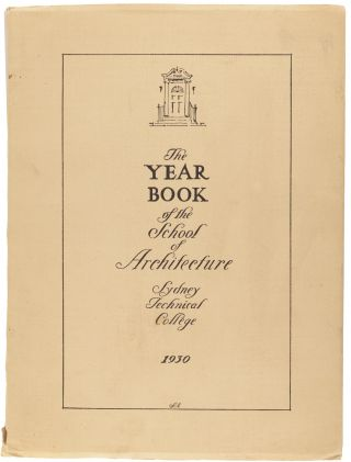 School of Architecture, Sydney Technical College. The Year Book 1930. The Annual Review of Work...