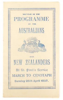 Souvenir of the Programme of the Australians and New Zealanders at St Paul's Service March to Cenotaph. Sunday 25th April 1937 [cover title]. Anzac Day.