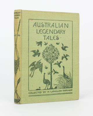 Australian Legendary Tales. Folk-Lore of the Noongahburrahs as told to the Piccaninnies....