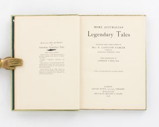 More Australian Legendary Tales. Collected from Various Tribes .. with Introduction by Andrew Lang