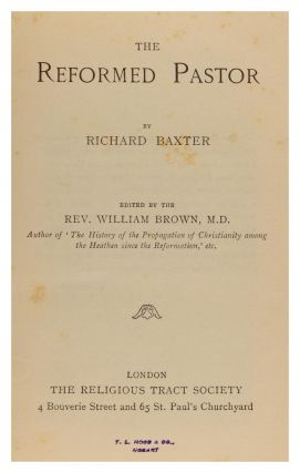 The Reformed Pastor. Edited by the Reverend William Brown. HMAT A40 Ceramic, Richard BAXTER