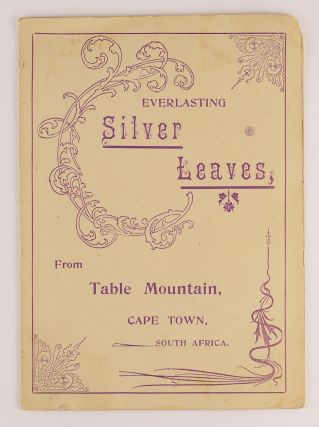Everlasting Silver Leaves, from Table Mountain, Cape Town, South Africa [cover title]. Boer War Souvenirs.